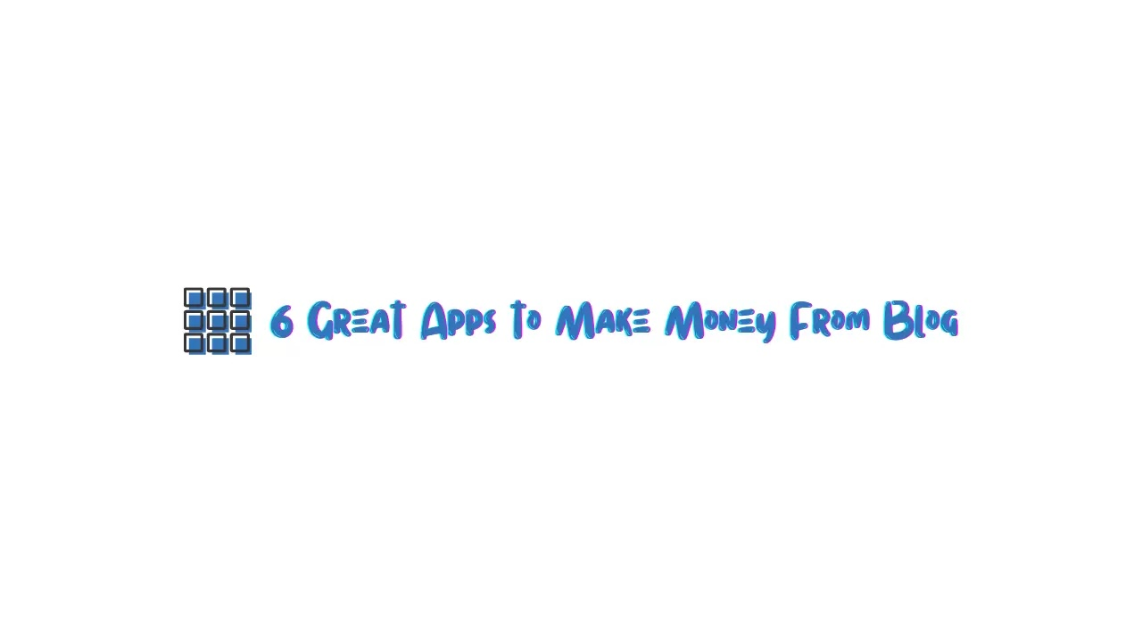 Great apps to make money from blog