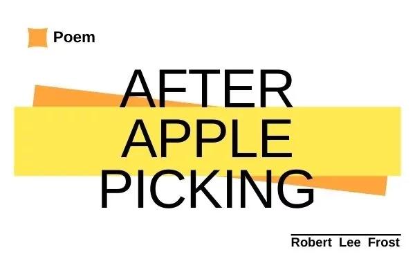 After Apple-Picking Robert Frost Poem