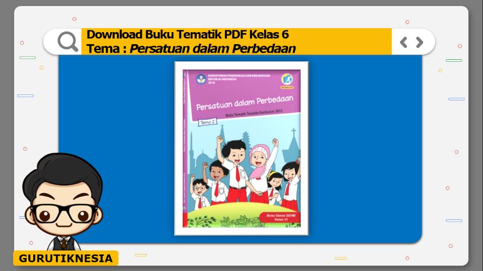 download gratis buku tematik pdf kelas 6 tema persatuan dalam perbedaan