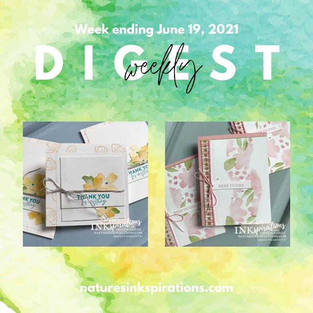 Weekly Digest | Week Ending June 19, 2021 | Nature's INKspirations by Angie McKenzie