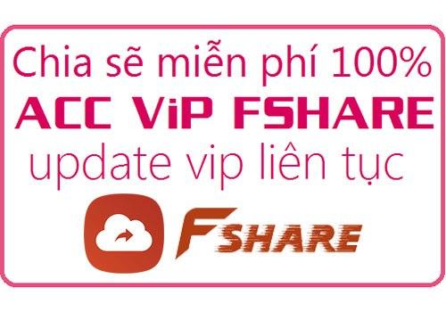 Chia sẻ tài khoản Fshare VIP cập nhật hàng ngày