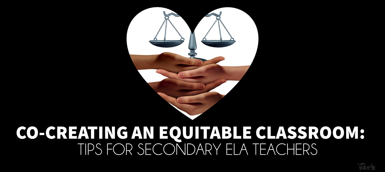 Co-Creating an Equitable ELA Classroom