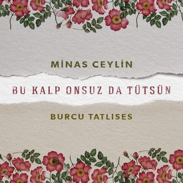 Minas Ceylin feat. Burcu Tatlıses - Bu Kalp Onsuz da Tütsün