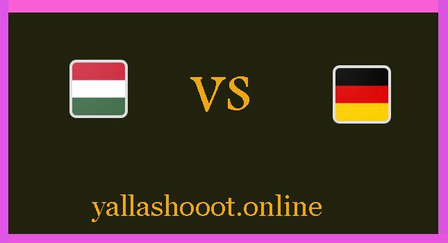 موعد مباراة ألمانيا ضد المجر يلا شوت اليوم الأربعاء الموافق 23-6-2021 يورو 2020
