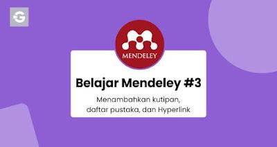 Belajar Mendeley #3: Menambahkan kutipan, daftar pustaka dan Hyperlink