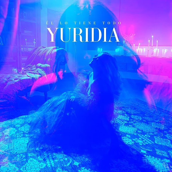 YURIDIA - Él lo tiene todo