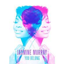 You Belong - Jasmine Murray Lyrics