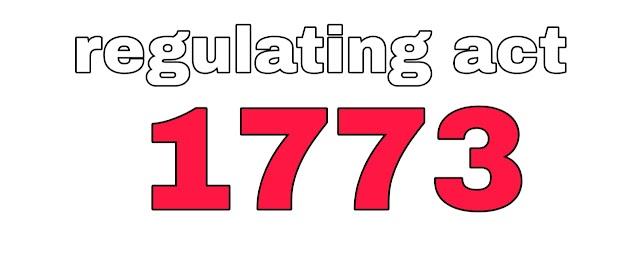 रेग्युलेटिंग एक्ट 1773 - Regulating Act of 1773 in Hindi