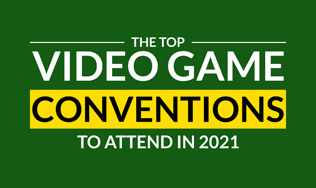 The top Video Game Conferences you must not miss out in 2021