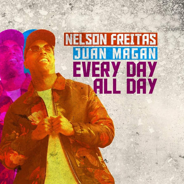 Nelson Freitas feat. Juan Magan - Every Day All Day (Dance Hall) [Download] baixar nova musica descarregar agora 2019