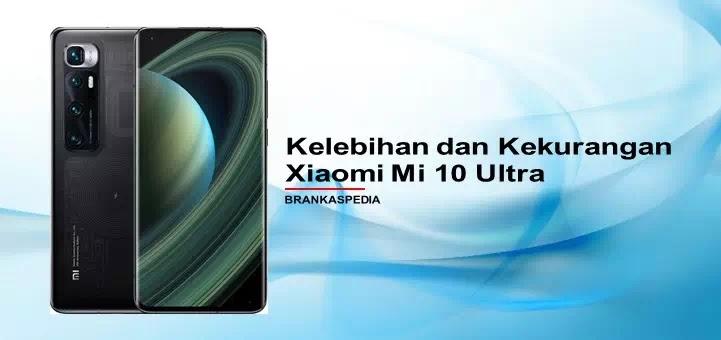 kelebihan dan kekurangan ponsel Xiaomi Mi 10 Ultra