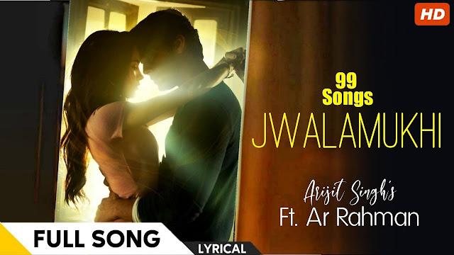 Jwalamukhi Full New 2020 Song With Lyrics - Arijit Singh, Ar Rahman | 99Songs | Navneet Virk | Ehan Bhat
