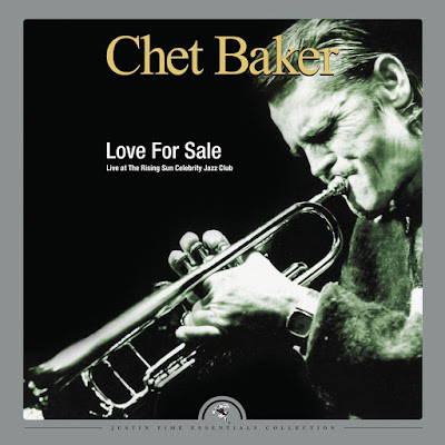 Chet Baker – Love for Sale - Live at The Rising Sun Celebrity Jazz Club
