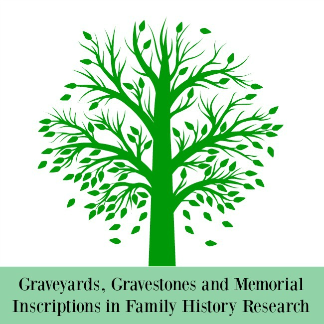 Graveyards-Gravestones-and-Memorial-Inscriptions-in-Family-History-Research-text-under-illustration-of-a-tree