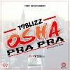 MUSIC: 19 BLIZZ – OSHA PRA PRA