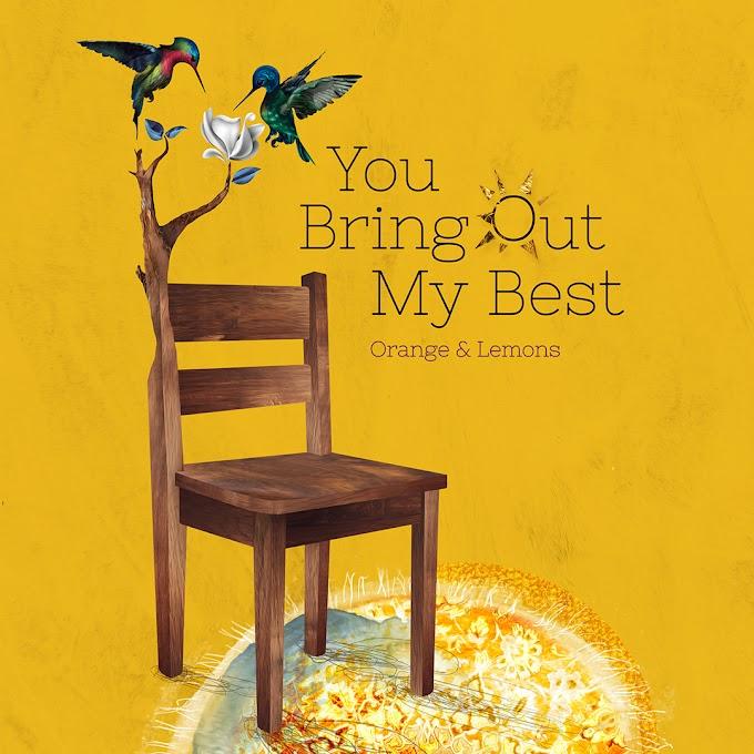 """Orange & Lemons wax poetic on new indie pop single """"You Bring Out My Best"""""""