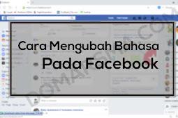 Cara Mengubah Bahasa Pada Facebook Android dan Komputer
