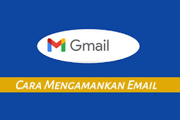 Cara Agar Email Tidak Mudah Di Hack | Perlu Anda Ketahui