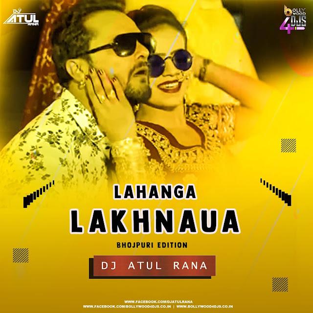 Lahanga Lakhnaua (Bhojpuri Edtion) Dj Atul Rana