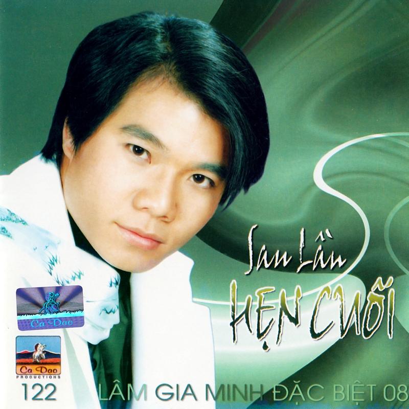 Ca Dao CD122 - Lâm Gia Minh - Sau Lần Hẹn Cuối (NRG)