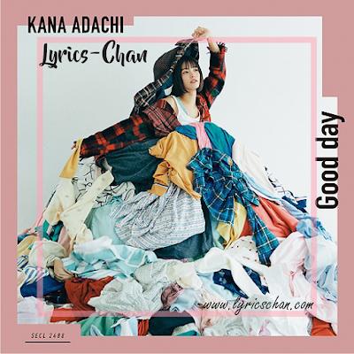 [Lyrics Translate] Kana Adachi - Good day (Nanatsu no Taizai: Kamigami no Gekirin Ending 2nd), Lyrics-Chan