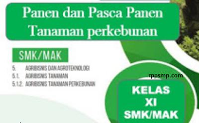 Rpp Panen dan Pasca Panen Tanaman Perkebunan Kurikulum 2013 Revisi 2017/2018 dan Rpp 1 Lembar 2019/2020/2021 Kelas XI XII Semester 1 dan 2