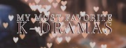 My Most Favorite Korean Dramas Of All Time