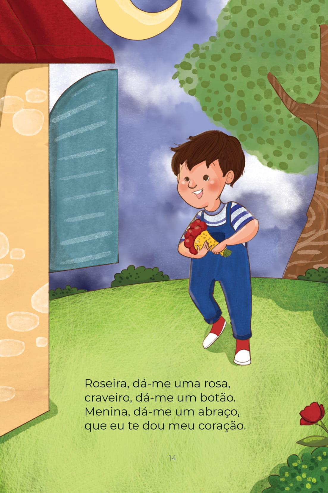 Roseira, dá-me uma rosa, craveiro, dá-me um botão. Menina, dá-me um abraço, que eu te dou meu coração.