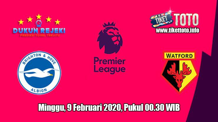 Prediksi Brighton & Hove Albion VS Watford 9 Februari 2020