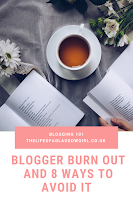 Example of Pinterest graphic for blog post Blogger burn out and 8 ways to avoid it on Thelifeofaglasgowgirl.co.uk