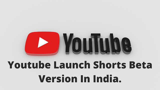 Youtube Launch Shorts Beta Version In India.