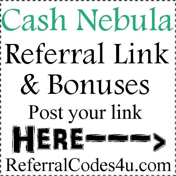 Cash Nebula Referral Link, Cash Nebula Sign Up Bonus, Cash Nebula Ratings