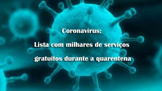 Coronavírus: Lista com milhares de serviços gratuitos durante a quarentena