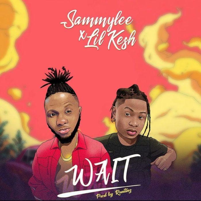 """SammyLee – """"Wait"""" ft. Lil Kesh #Arewapublisize"""
