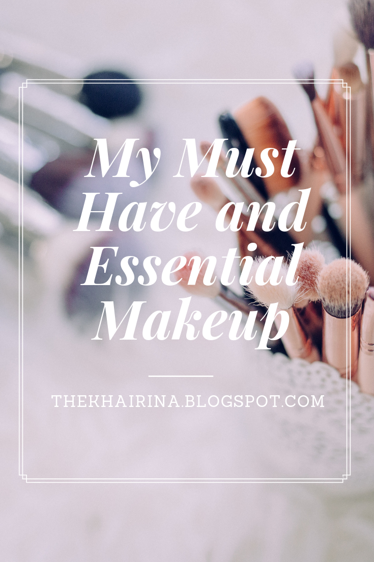 My Must Have and Essential Makeup
