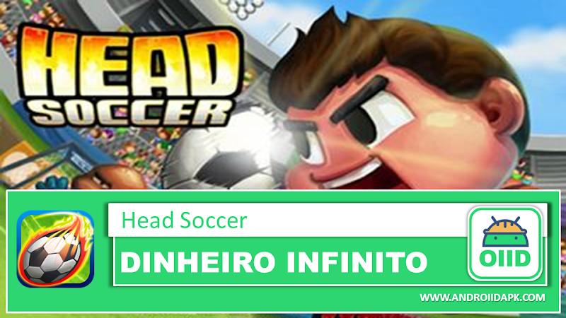 Head Soccer – APK MOD HACK – Dinheiro Infinito