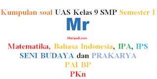 Soal UAS Prakarya Kelas 9 Semester 1 Kurikulum 2013 Revisi 2018