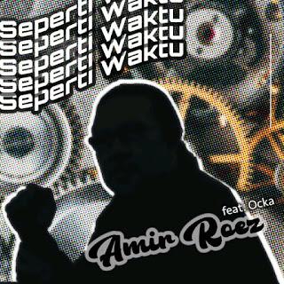 Artwork lagu Seperti Waktu - Amir Roez feat Ocka.
