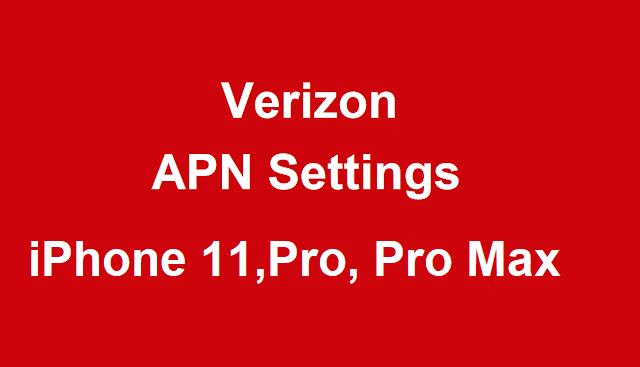 Verizon  APN Settings iPhone 11, iPhone 11 Pro, and iPhone 11 Pro Max
