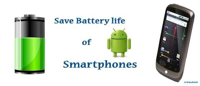 How to Save Battery on Android Phones Tips and Tricks