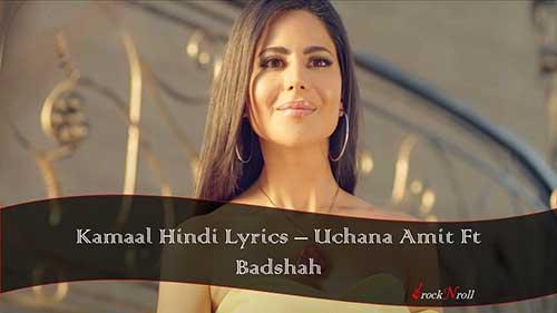 Kamaal-Hindi-Lyrics-Uchana-Amit-Ft-Badshah