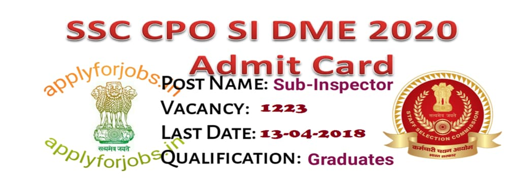 SSC CPO SI DME Admit Card Notification 2018, applyforjobs.in