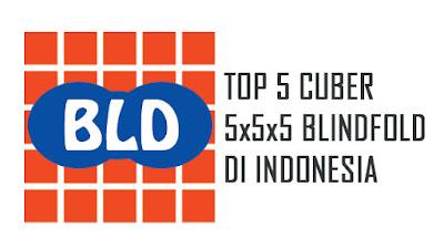 Top 5 Cuber Indonesia yang mampu menyelesaikan rubik 5x5x5 dengan mata tertutup