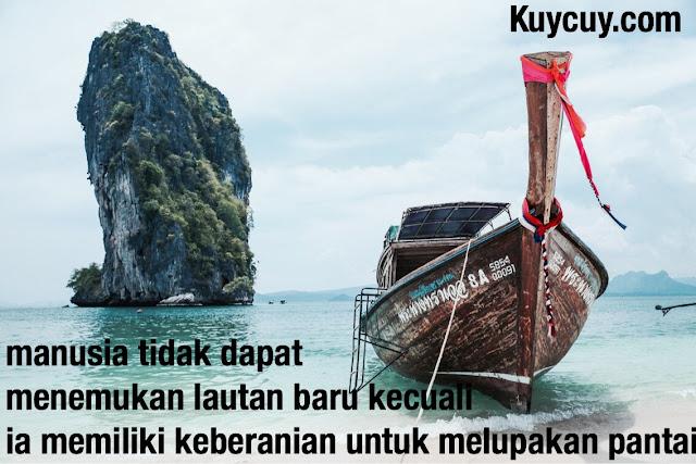 kata kata liburan manusia tidak dapat menemukan lautan baru....