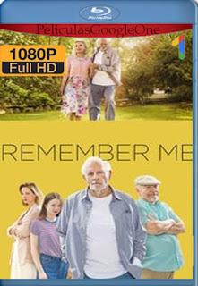 Remember Me (2019) [1080p Web-DL] [Latino-Inglés] [LaPipiotaHD]
