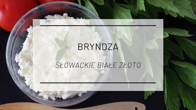Bryndza - słowackie białe złoto