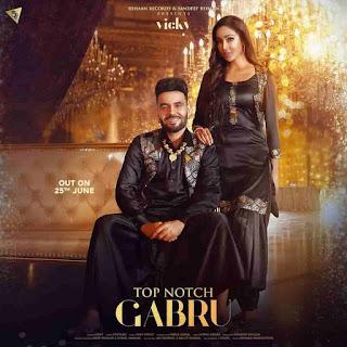 Vicky Top Notch Gabru Lyrics Status Download Song Kali gaddi kala pistol tu bas gori gori aen gabhru 320 da asla tu pital di goli ae WhatsApp.