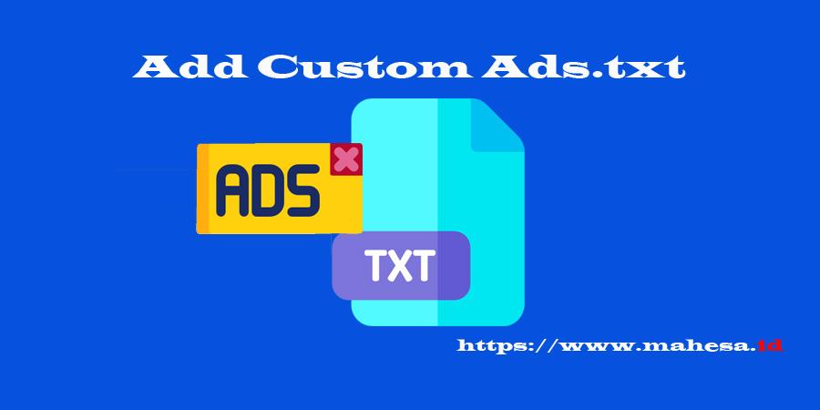Cara Menambahkan Custom Ads.txt di Blog