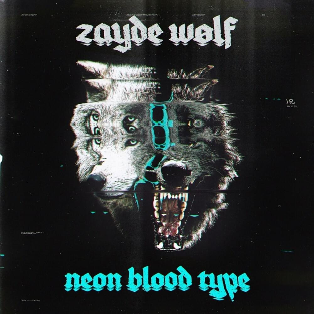 Zayde Wolf-Neon Blood Type