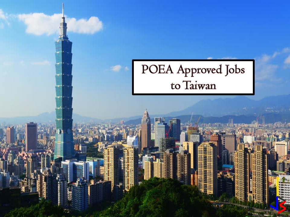 The following are job orders approved by the Philippine Overseas Employment Administration (POEA) to Taiwan. The country is looking for factory workers and caretaker.  Jbsolis.net is NOT a recruitment agency and we are NOT processing nor accepting applications for jobs abroad. All information in this article is taken from the website of POEA — www.poea.gov.ph for general purposes only. Recruitment agencies are being linked to each job orders so that interested applicants may know where to coordinate and apply for their desired position.    Interested applicant may double-check the job orders as well as the licensed of the hiring recruitment agencies in POEA website to make sure everything is legal.